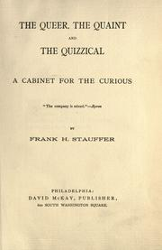 The queer, the quaint, the quizzical by Francis Henry Stauffer