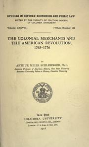 The colonial merchants and the American revolution, 1763-1776 by Arthur M. Schlesinger