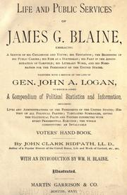 Life and public services of James G. Blaine .. by John Clark Ridpath