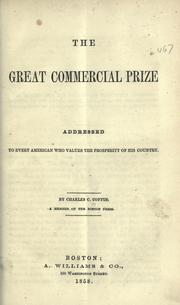 Cover of: The great commercial prize: addressed to every American who values the prosperity of his country
