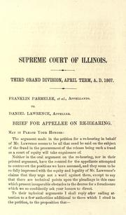 Cover of: Supreme Court of Illinois, Third Grand Division, April term, A.D. 1867, Franklin Parmelee, et al., appellants, vs. Daniel Lawrence, appellee