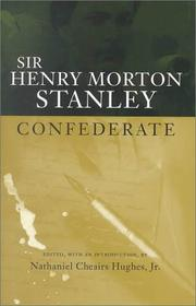Cover of: Sir Henry Morton Stanley, confederate | Henry M. Stanley