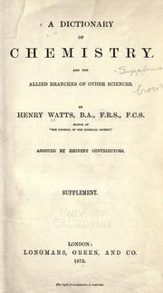 Cover of: A dictionary of chemistry and the allied branches of other sciences. Supplement | Henry Watts