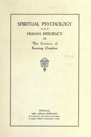 Cover of: Spiritual psychology and human efficiency; or, The science of knowing ourselves