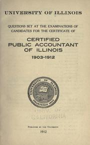 Cover of: Questions set at the examinations of candidates for the certificate of certified public accountant in Illinois, 1903-1912