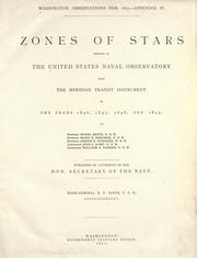 Cover of: Zones of stars observed at the United States Naval observatory with the meridan transit instrument in the years 1846, 1847, 1848, and 1849