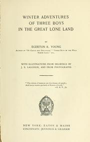 Cover of: Winter adventures of three boys in the great lone land