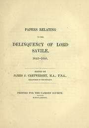 Papers relating to the delinquency of Lord Savile, 1642-1646 by James Joel Cartwright