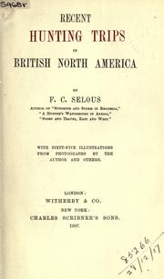 Cover of: Recent hunting trips in British North America