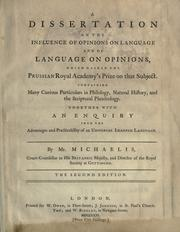 Cover of: A dissertation on the influence of opinions on language and of language on opinions, which gained the Prussian Royal Academy's prize on that subject