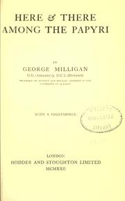 Here & there among the papyri by George Milligan