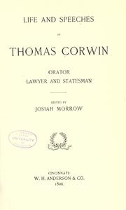 Cover of: Life and speeches of Thomas Corwin