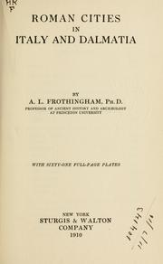 Roman cities in Italy and Dalmatia by Arthur L. Frothingham