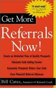 Get More Referrals Now! by Bill Cates