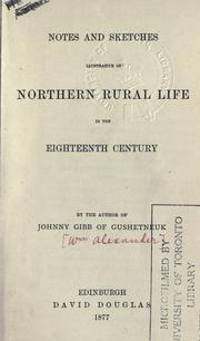 Cover of: Notes and sketches illustrative of northern rural life in the eighteenth century