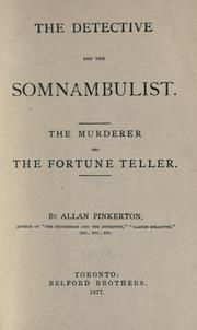Cover of: The detective and the somnambulist: The murderer and the fortune teller.