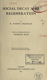 Cover of: Social decay and regeneration: by R. Austin Freeman, with an introduction by Havelock Ellis.