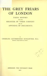 Cover of: The Grey friars of London | Kingsford, Charles Lethbridge