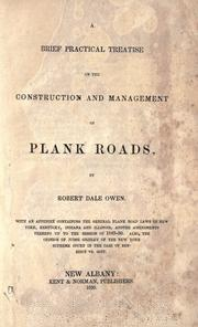 Cover of: A brief practical treatise on the construction and management of plank roads