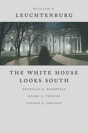 Cover of: The White House looks south: Franklin D. Roosevelt, Harry S. Truman, Lyndon B. Johnson
