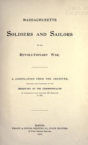 Massachusetts soldiers and sailors of the revolutionary war by Massachusetts. Office of the Secretary of State.