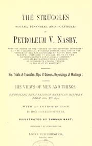 Cover of: The struggles, social, financial and political, of Petroleum V. Nasby [pseud.]