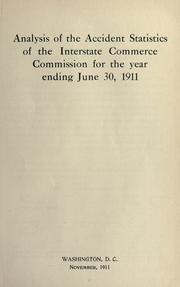 Cover of: Analysis of the accident statistics of the Interstate Commerce Commission for the year ending June 30, 1911