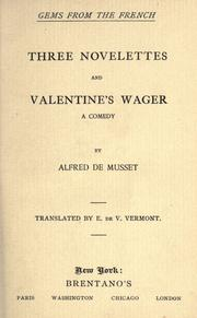 Cover of: Three novelettes and Valentine's wager: a comedy