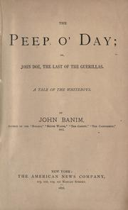 Cover of: The peep o' day; or, John Doe, the last of the guerillas