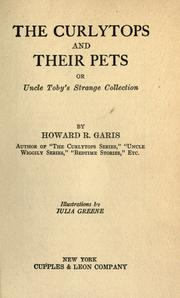 Cover of: The curlytops and their pets, or, Uncle Toby's strange collection