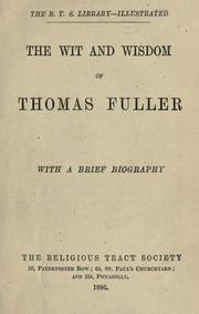 Cover of: The wit and wisdom of Thomas Fuller