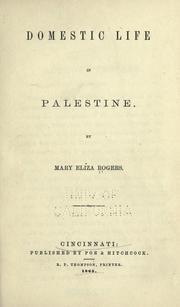 Cover of: Domestic life in Palestine by Mary Eliza Rogers