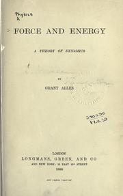 Cover of: Force and energy: a theory of dynamics
