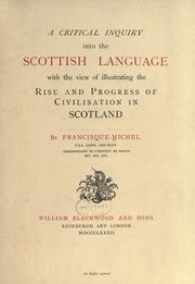 Cover of: A critical inquiry into the Scottish language with the view of illustrating the rise and progress of civilisation in Scotland