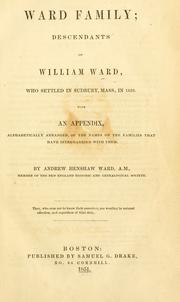Cover of: Ward family; descendants of William Ward by Andrew Henshaw Ward