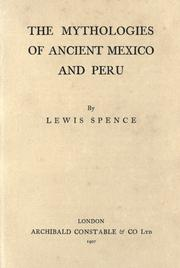 The mythologies of ancient Mexico and Peru by Lewis Spence