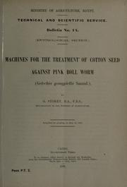 Cover of: Machines for the treatment of cotton seed against pink boll worm (Gelechia gossypiella Saund.)