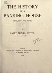 The history of a banking house by Harry Tucker Easton