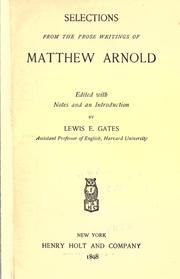 Cover of: Selections from the prose writings of Matthew Arnold | Matthew Arnold