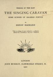 Cover of: The singing caravan: some echoes of Arabian poetry