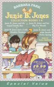 Cover of: Junie B. Jones Collection Books 1-4: #1 JBJ and the Stupid Smelly Bus; #2 JBJ and a Little Monkey Business; #3 JBJ and Her Big Fat Mouth; #4 JBJ and Some Sneaky Peaking Spying