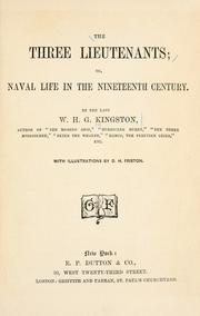 Cover of: The three lieutenants, or, Naval life in the nineteenth century
