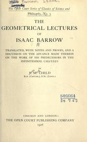 Cover of: The geometrical lectures of Isaac Barrow, translated, with notes and proofs, and a discussion on the advance made therein on the work of his predecessors in the infinitesimal calculus