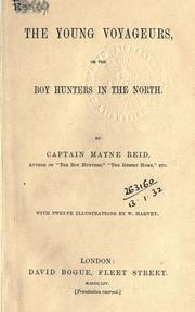 Cover of: The Young Voyageurs: Or The Boy Hunters In The North