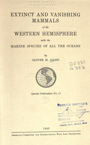 Cover of: Extinct and vanishing mammals of the western hemisphere | Glover M. Allen