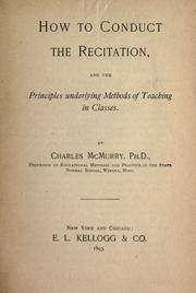 Cover of: How to conduct the recitation, and the principles underlying methods of teaching in classes