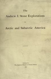 Cover of: The Andrew J. Stone explorations in arctic and subarctic America