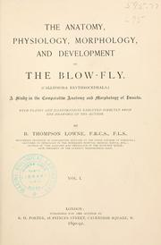 Cover of: The anatomy, physiology, morphology and development of the blow- fly (Calliphora erythrocephala)