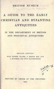A guide to the early Christian and Byzantine antiquities in the Department of British and Mediaeval Antiquities by British Museum. Department of British and Mediaeval Antiquities.
