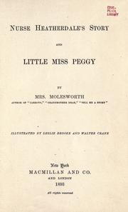 Cover of: Nurse Heatherdale's story ; and, Little Miss Peggy by